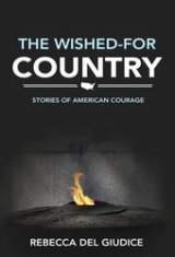 The Wished-For Country: Stories of American Courage