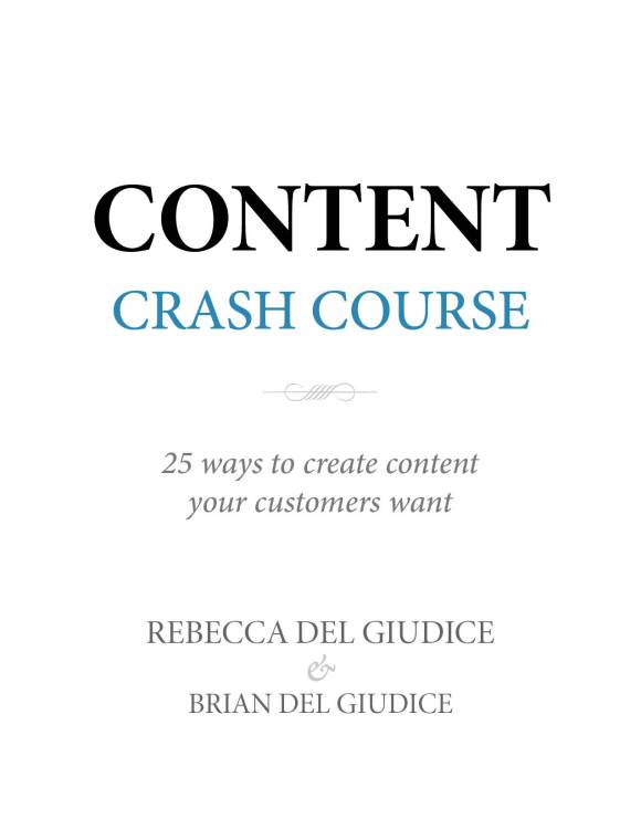 Content Crash Course: 25 Ways to Create Content Your Customers Want